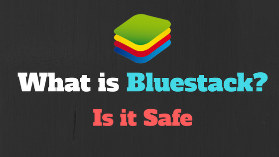 Is Bluestacks Safe To Use On Windows or Apple Mac? User Review